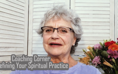 Coaching Corner – Defining Your Spiritual Practice