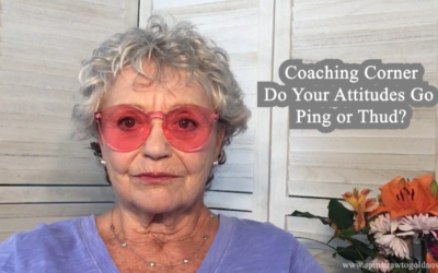 "Coaching Corner – Do your attitudes go ""ping"" or ""thud?"""
