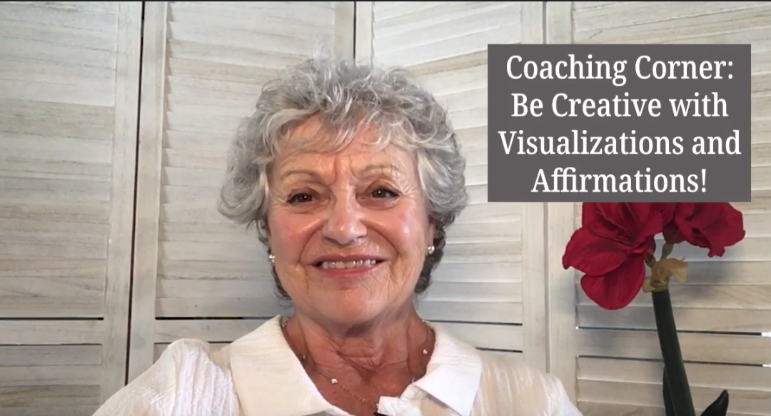 Coaching Corner – Be Creative with Visualization and Affirmation Tools