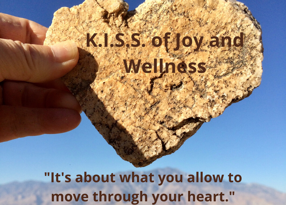 The K.I.S.S. of Joy and Wellness – Four Simple Truths